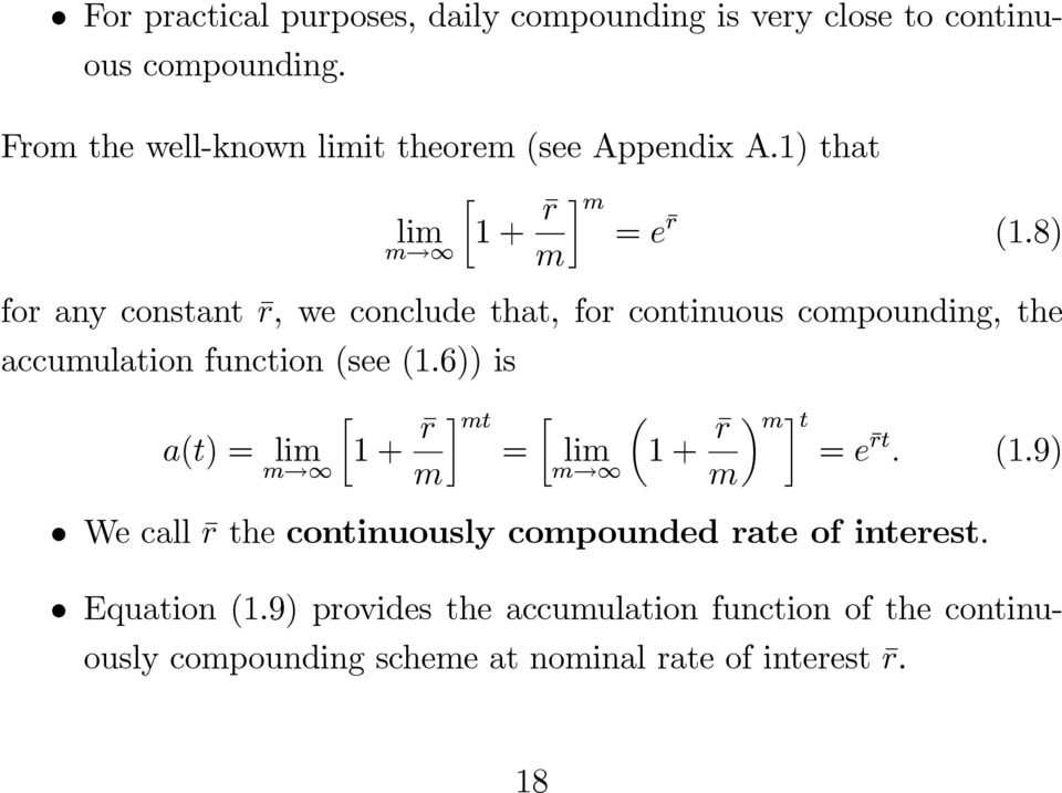 8) for any constant r, we conclude that, for continuous compounding, the accumulation function (see (1.