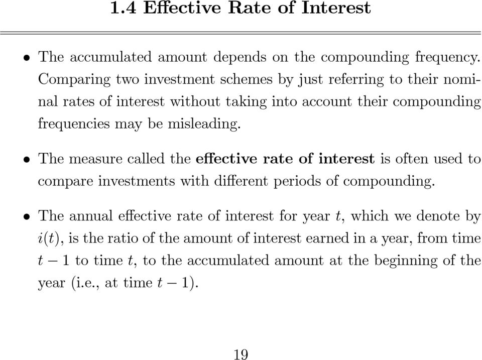 misleading. The measure called the effective rate of interest isoftenusedto compare investments with different periods of compounding.