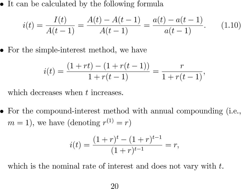 decreases when t increases. For the compound-interest method with annual compounding (i.e., m =1), we have