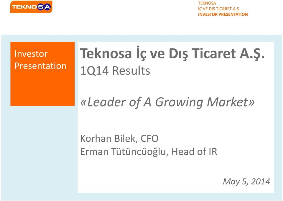 1Q14 Results «Leader of A Growing