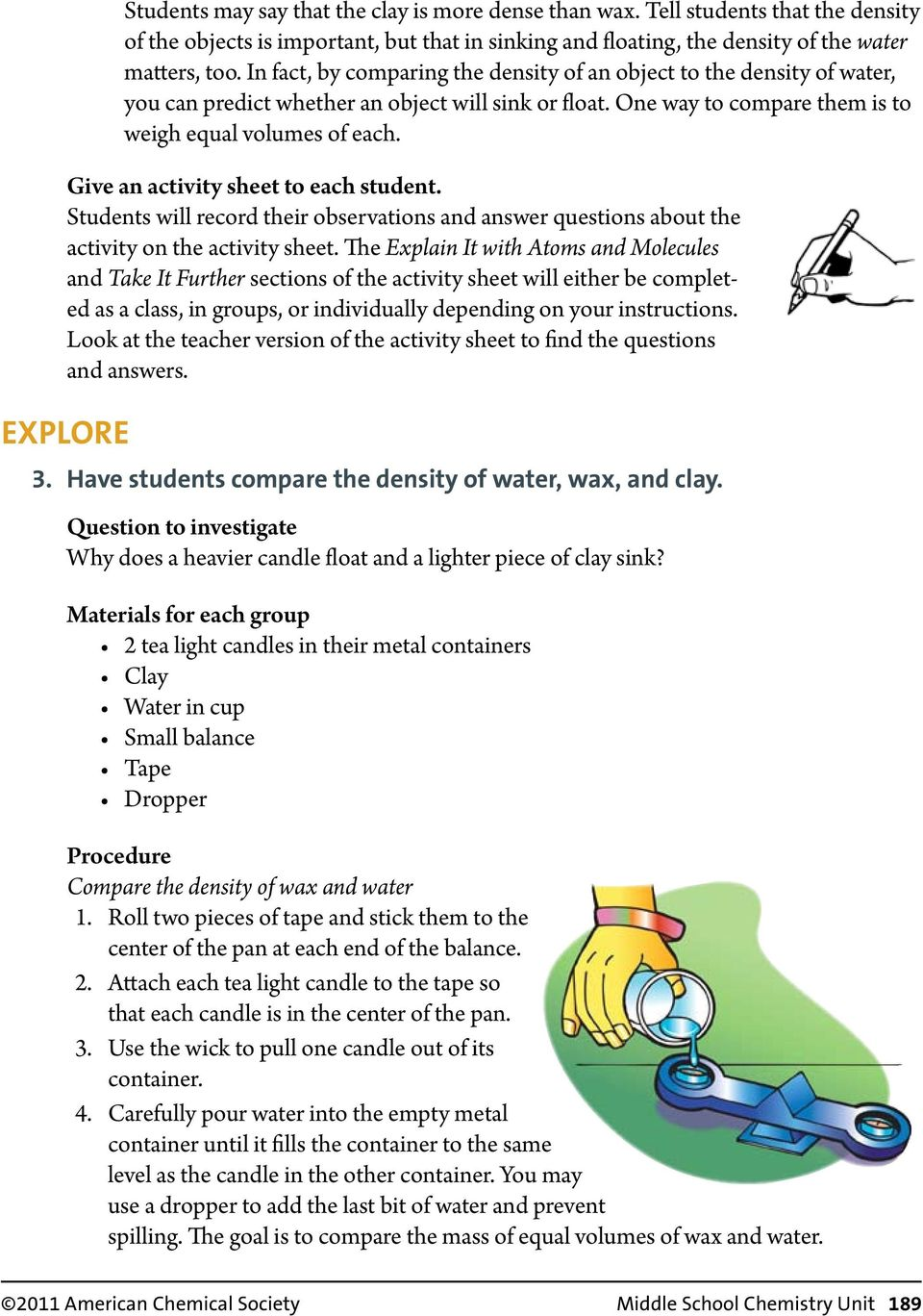 Give an activity sheet to each student. Students will record their observations and answer questions about the activity on the activity sheet.