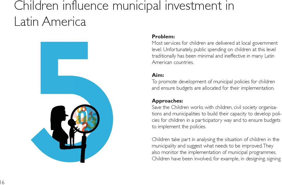 Aim: To promote development of municipal policies for children and ensure budgets are allocated for their implementation.