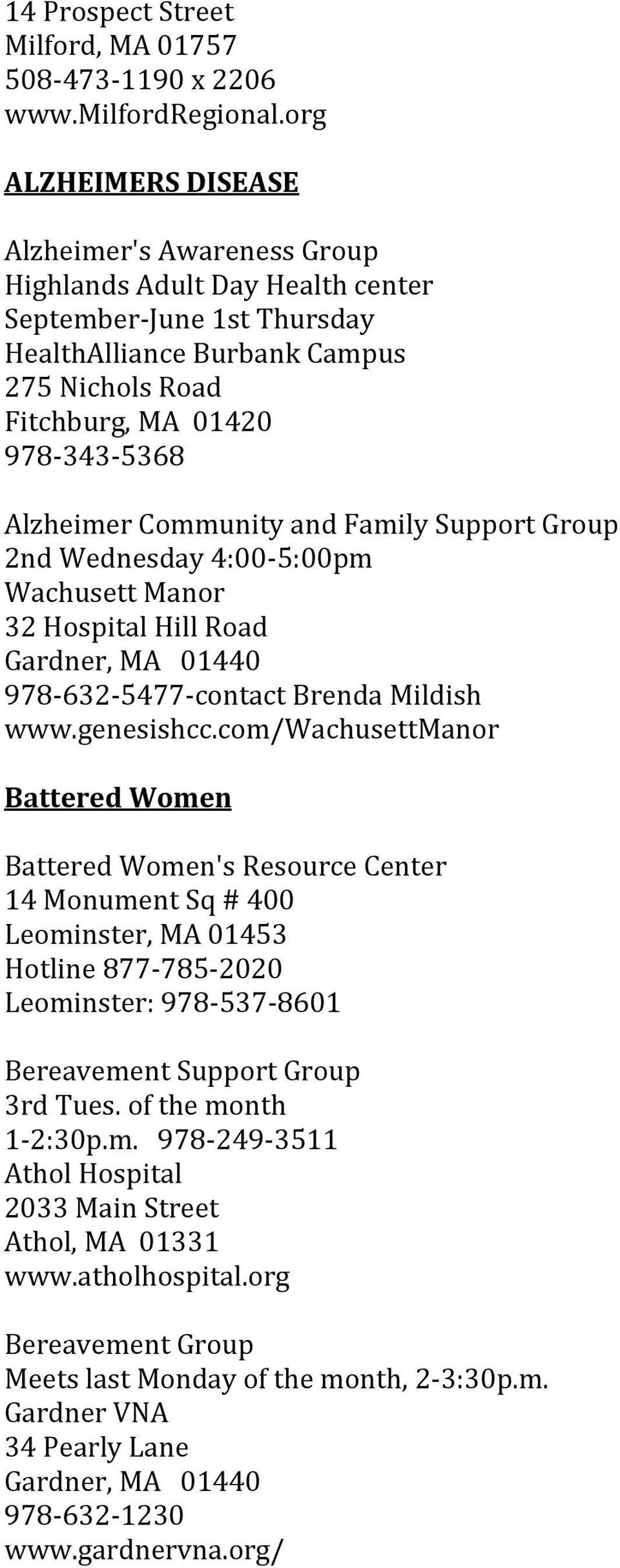Family Support Group 2nd Wednesday 4:00-5:00pm Wachusett Manor 32 Hospital Hill Road 978-632-5477-contact Brenda Mildish www.genesishcc.