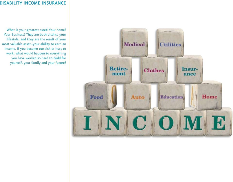 asset your ability to earn an income.