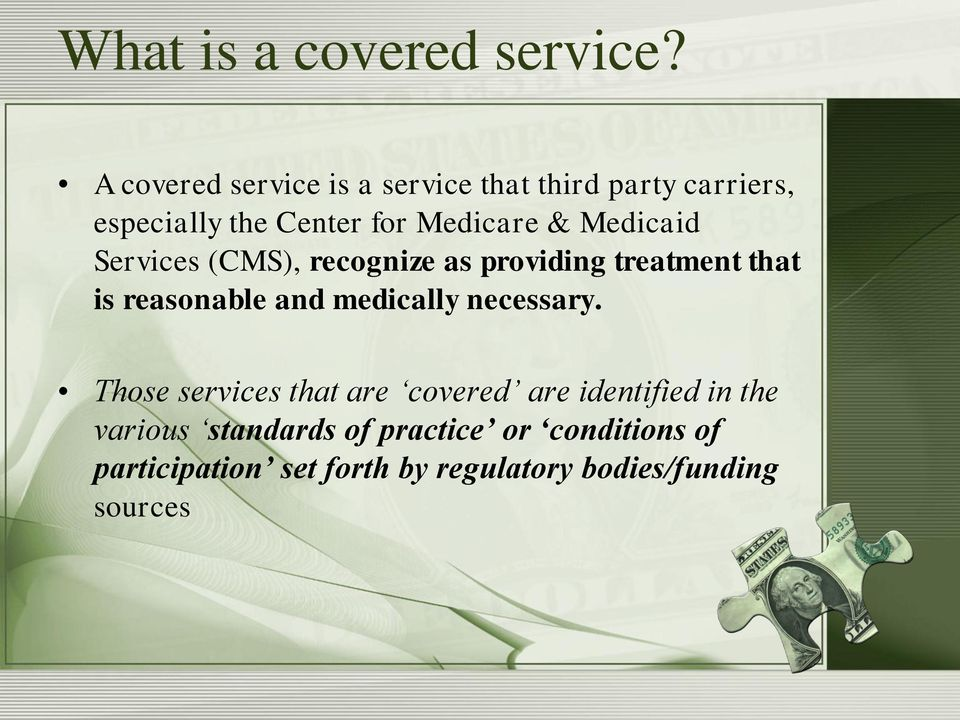 Medicaid Services (CMS), recognize as providing treatment that is reasonable and medically