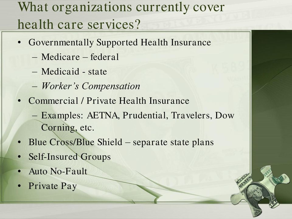 Compensation Commercial / Private Health Insurance Examples: AETNA, Prudential,