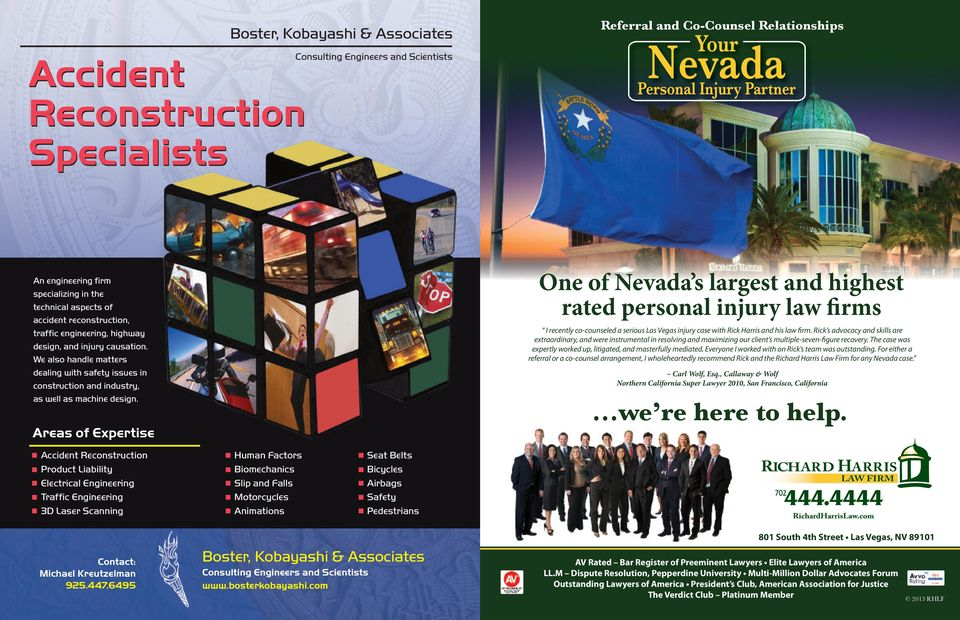 Areas of Expertise One of Nevada s largest and highest rated personal injury law firms I recently co-counseled a serious Las Vegas injury case with Rick Harris and his law firm.