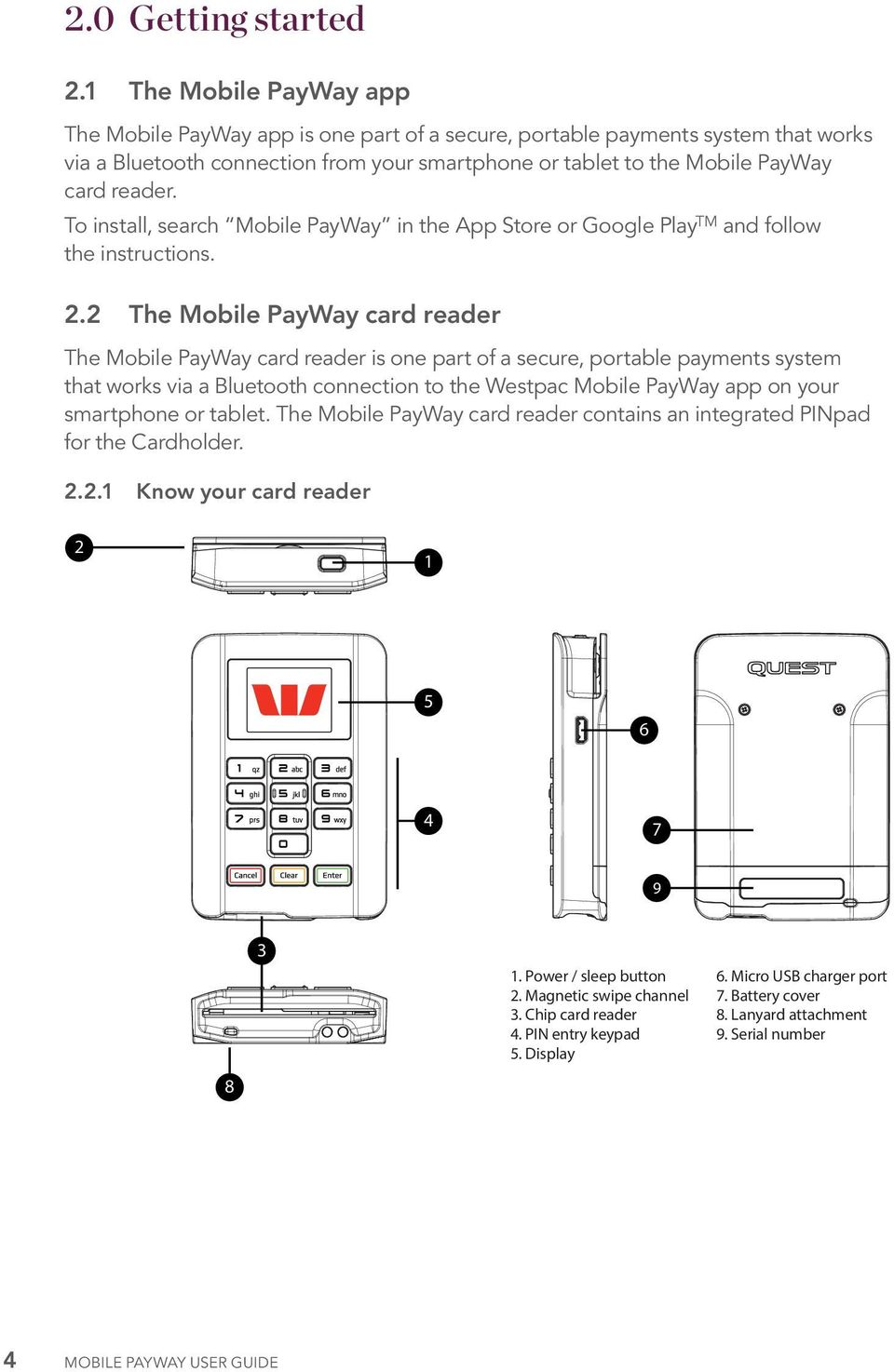 To install, search Mobile PayWay in the App Store or Google Play TM and follow the instructions. 2.