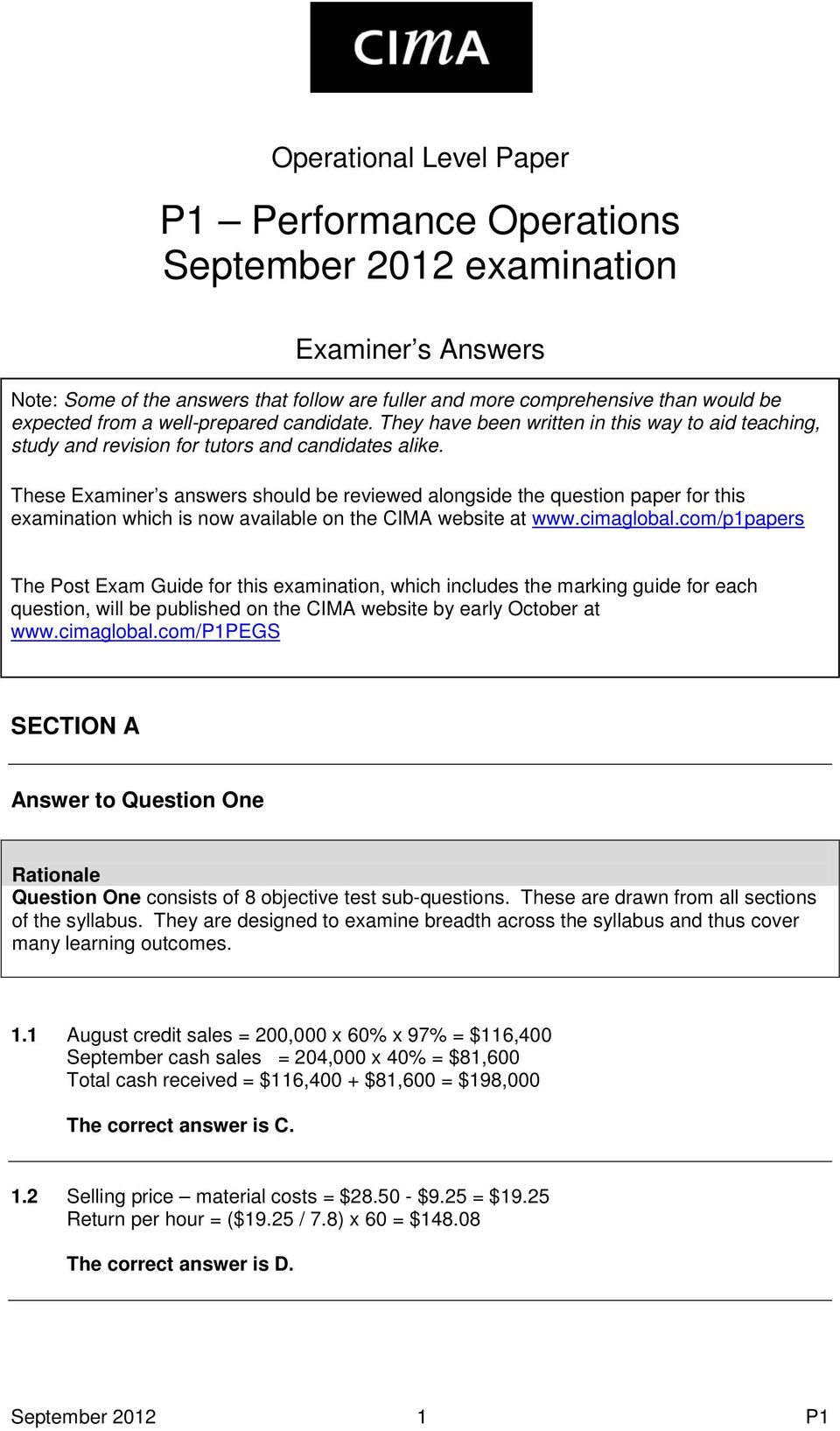 These Examiner s answers should be reviewed alongside the question paper for this examination which is now available on the CIMA website at www.cimaglobal.