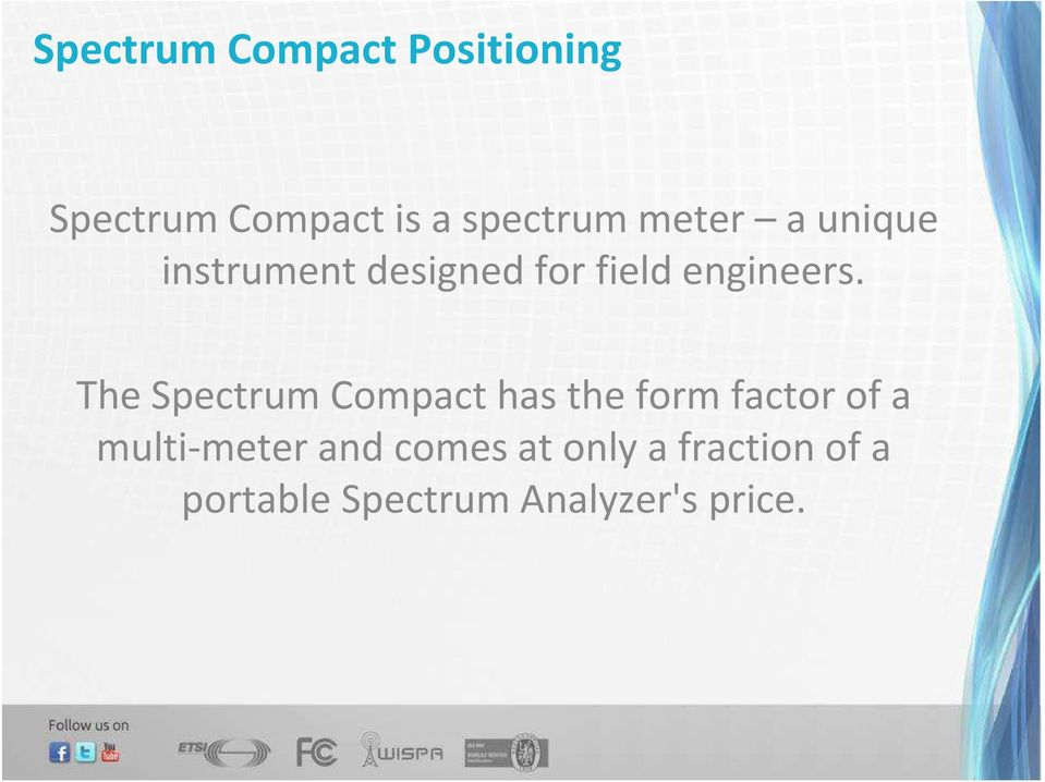 The Spectrum Compact has the form factor of a multi-meter