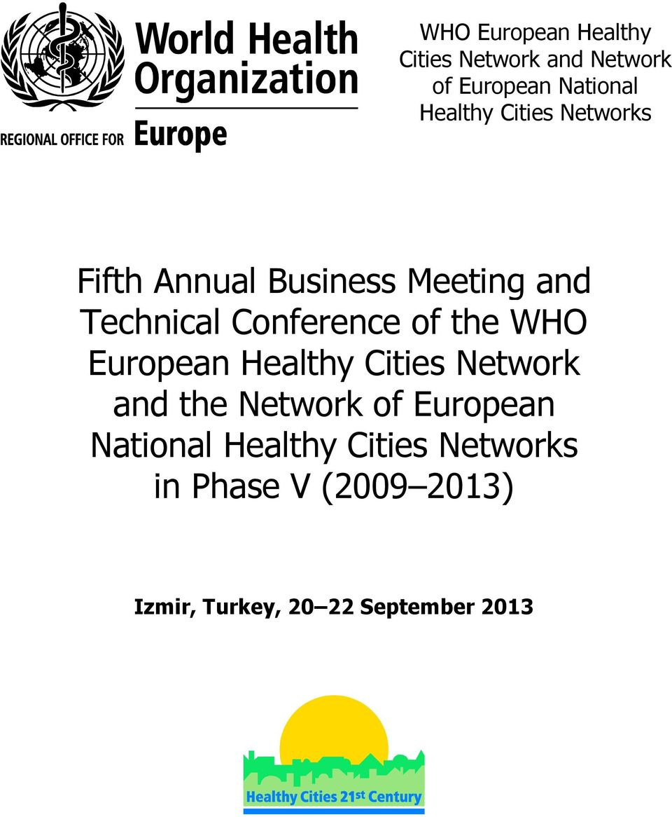 WHO European Healthy Cities Network and the Network of European National