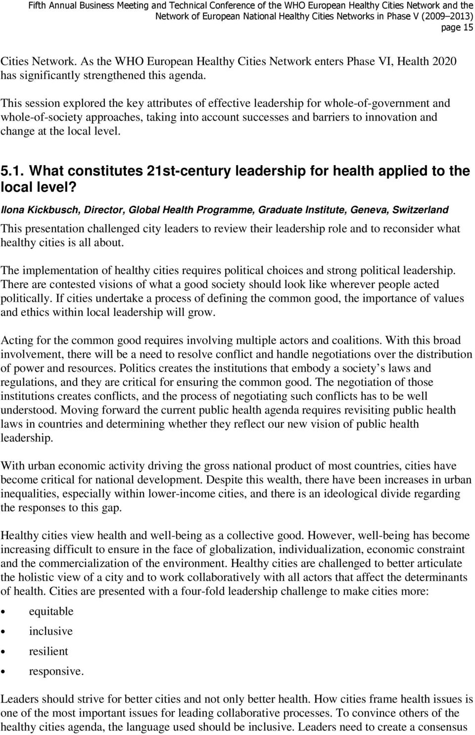 local level. 5.1. What constitutes 21st-century leadership for health applied to the local level?
