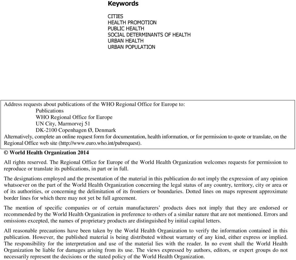 translate, on the Regional Office web site (http://www.euro.who.int/pubrequest). World Health Organization 2014 All rights reserved.