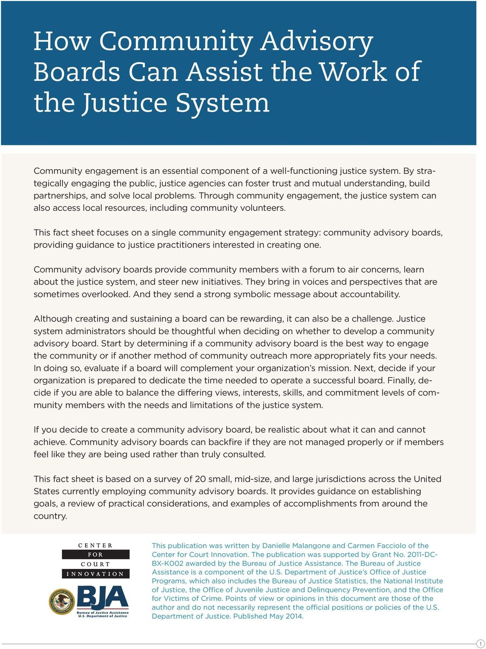 Through community engagement, the justice system can also access local resources, including community volunteers.