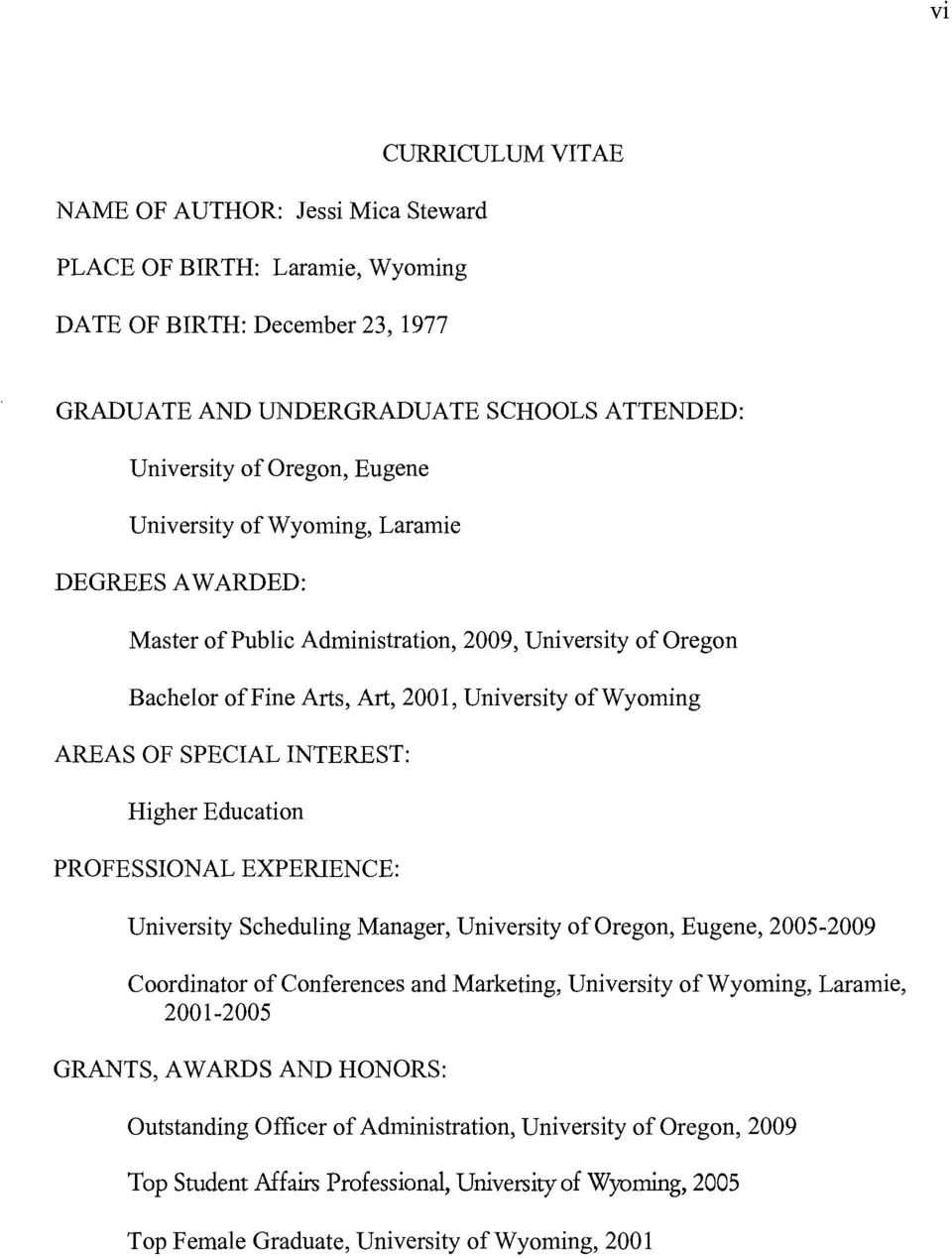 Education PROFESSIONAL EXPERIENCE: University Scheduling Manager, University oforegon, Eugene, 2005-2009 Coordinator ofconferences and Marketing, University ofwyoming, Laramie, 2001-2005