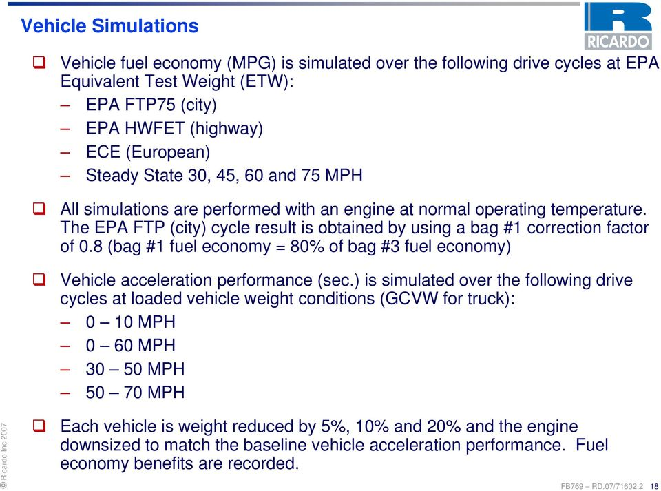 8 (bag #1 fuel economy = 80% of bag #3 fuel economy) Vehicle acceleration performance (sec.