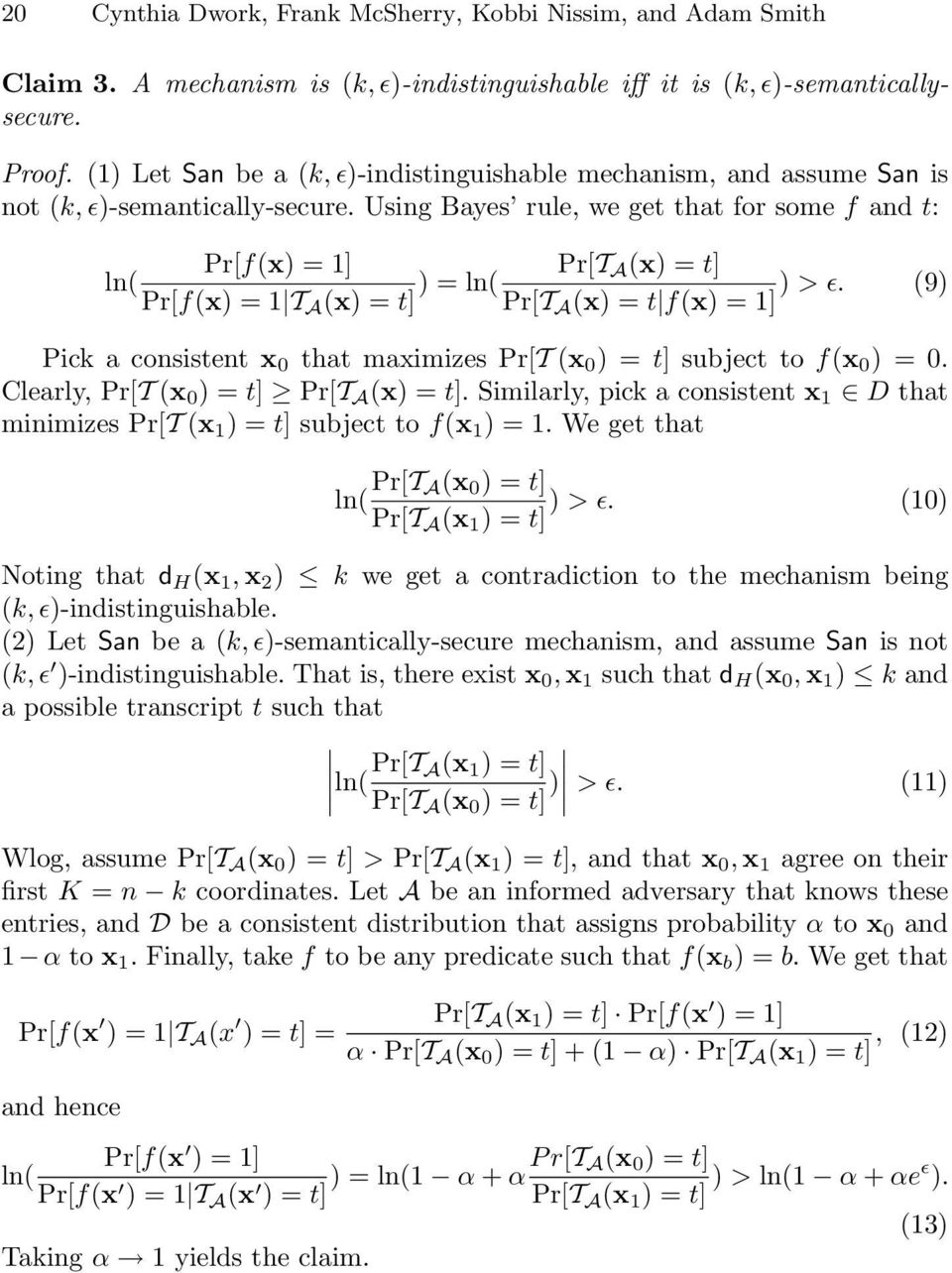 Using Bayes rule, we get that for some f and t: Pr[f(x) = 1] ln( Pr[f(x) = 1 T A (x) = t] ) = ln( Pr[T A (x) = t] ) > ɛ.