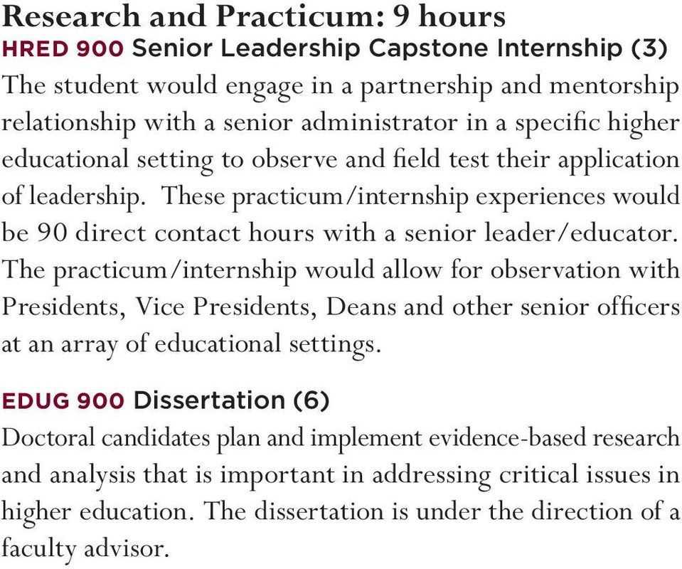 These practicum/internship experiences would be 90 direct contact hours with a senior leader/educator.
