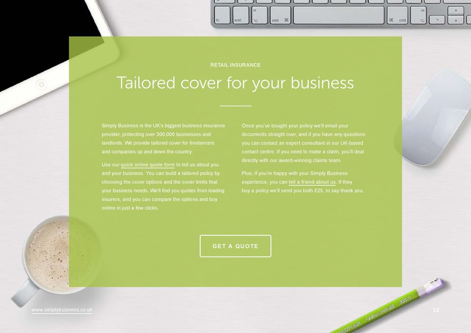 You can build a tailored policy by choosing the cover options and the cover limits that your business needs.