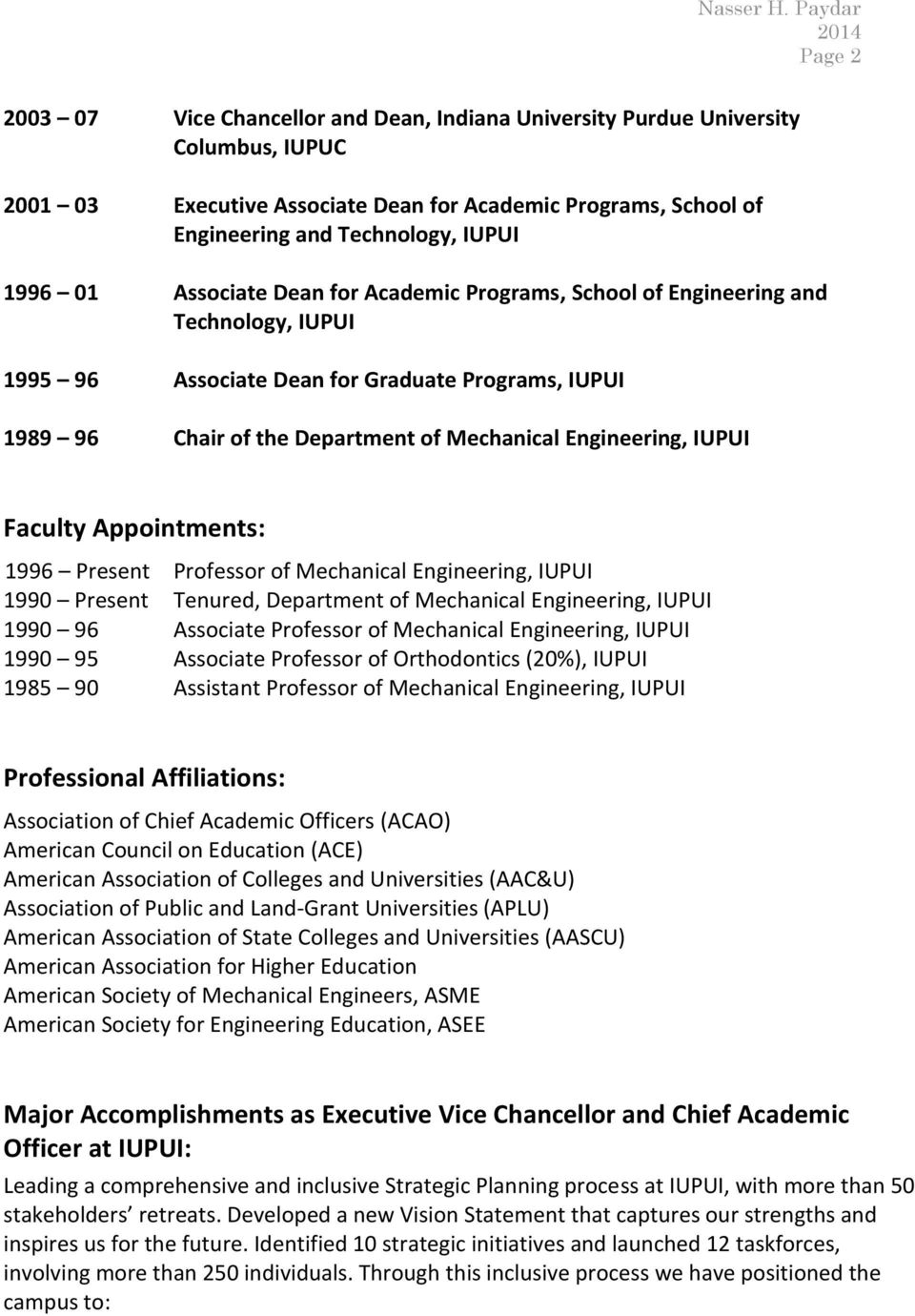 IUPUI Faculty Appointments: 1996 Present Professor of Mechanical Engineering, IUPUI 1990 Present Tenured, Department of Mechanical Engineering, IUPUI 1990 96 Associate Professor of Mechanical