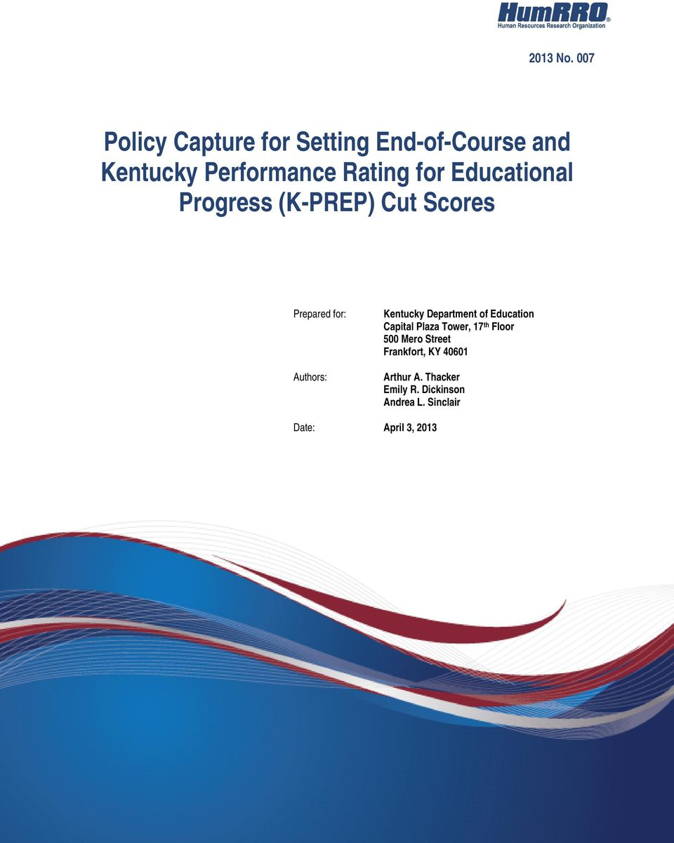 Educational Progress (K-PREP) Cut Scores Prepared for: Authors: Kentucky
