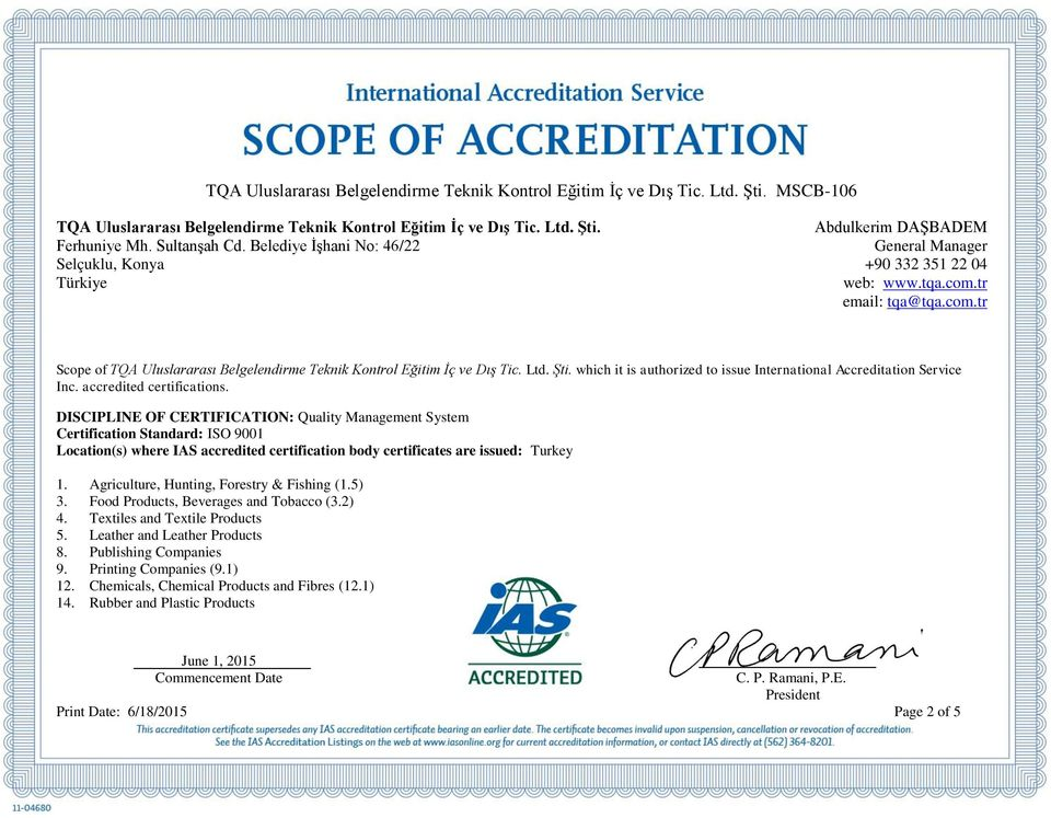 Ltd. Şti. which it is authorized to issue International Accreditation Service Inc. accredited certifications.