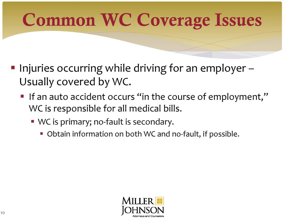 If an auto accident occurs in the course of employment, WC is