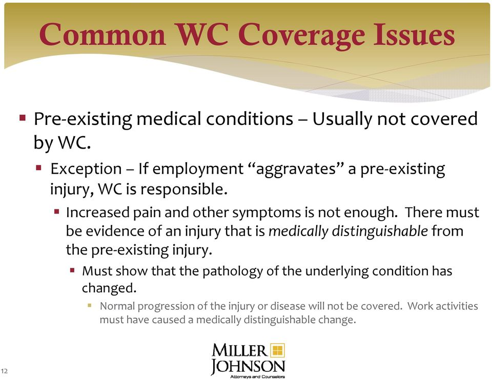 There emust be evidence of an injury that is medically distinguishable from the pre existing injury.