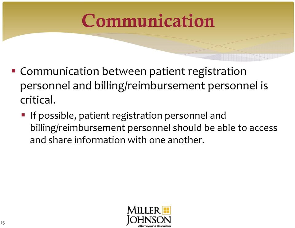 If possible, patient registration personnel and