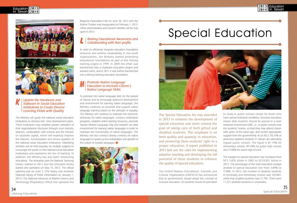 organizations, the Ministry started promoting educational foundations as part of the lifelong learning project in 1999.