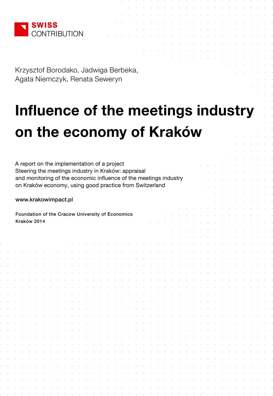 Kraków: appraisal and monitoring of the economic influence of the meetings industry on Kraków economy,