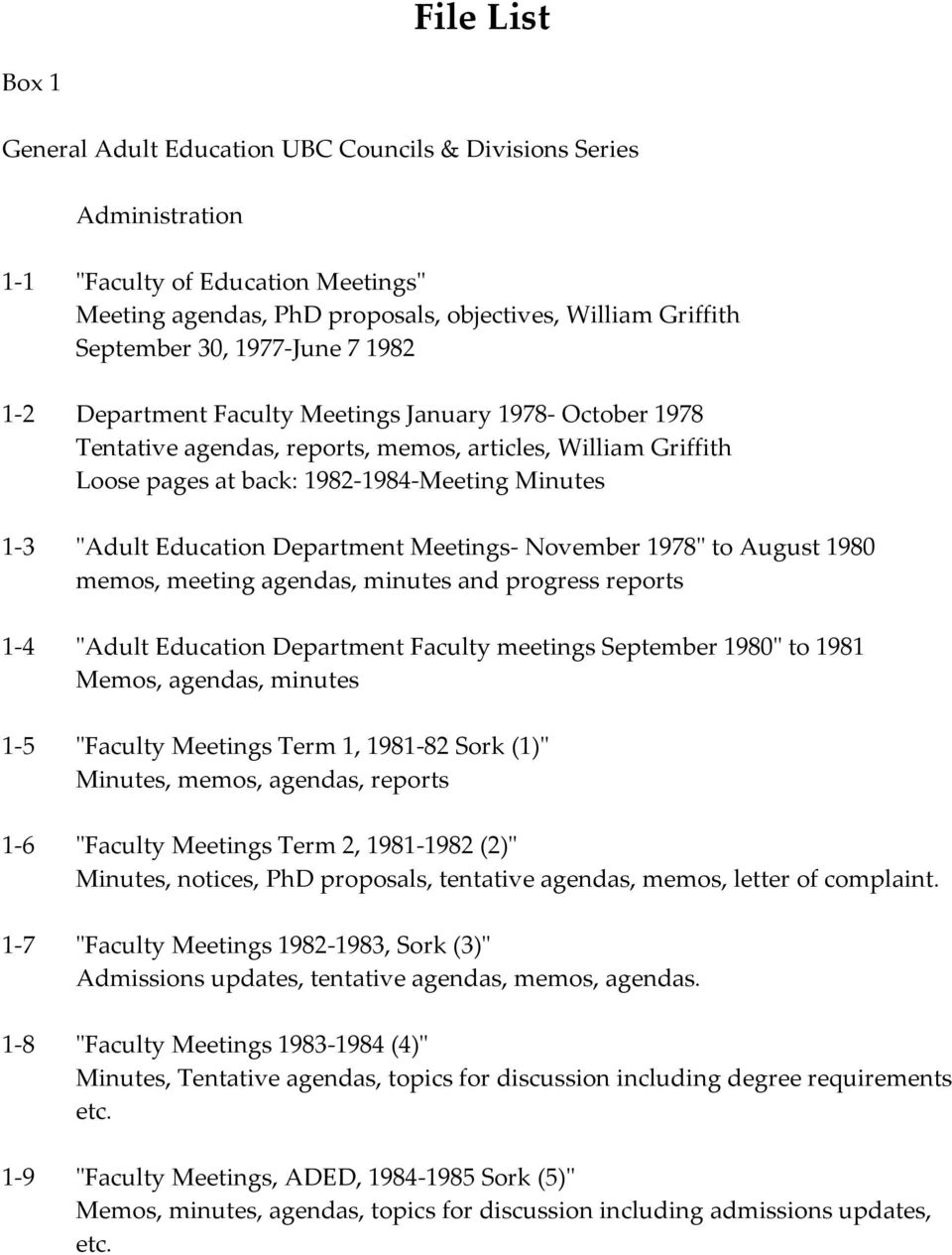 "Education Department Meetings- November 1978"" to August 1980 memos, meeting agendas, minutes and progress reports 1-4 ""Adult Education Department Faculty meetings September 1980"" to 1981 Memos,"