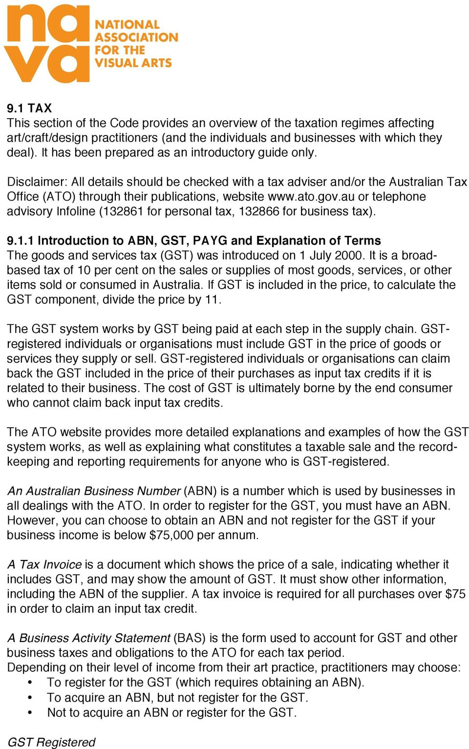 au or telephone advisory Infoline (132861 for personal tax, 132866 for business tax). 9.1.1 Introduction to ABN, GST, PAYG and Explanation of Terms The goods and services tax (GST) was introduced on 1 July 2000.