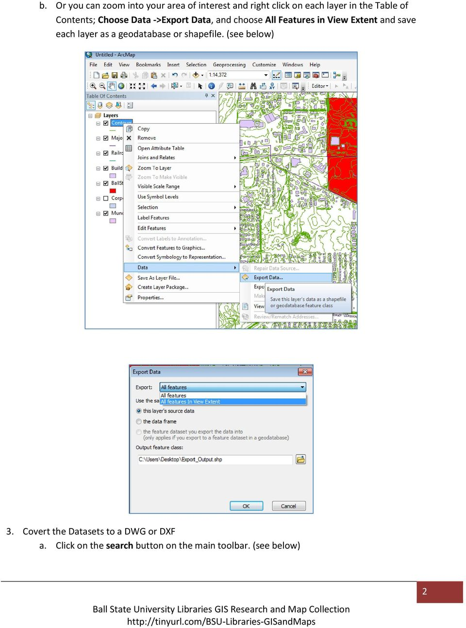 Extent and save each layer as a geodatabase or shapefile. (see below) 3.