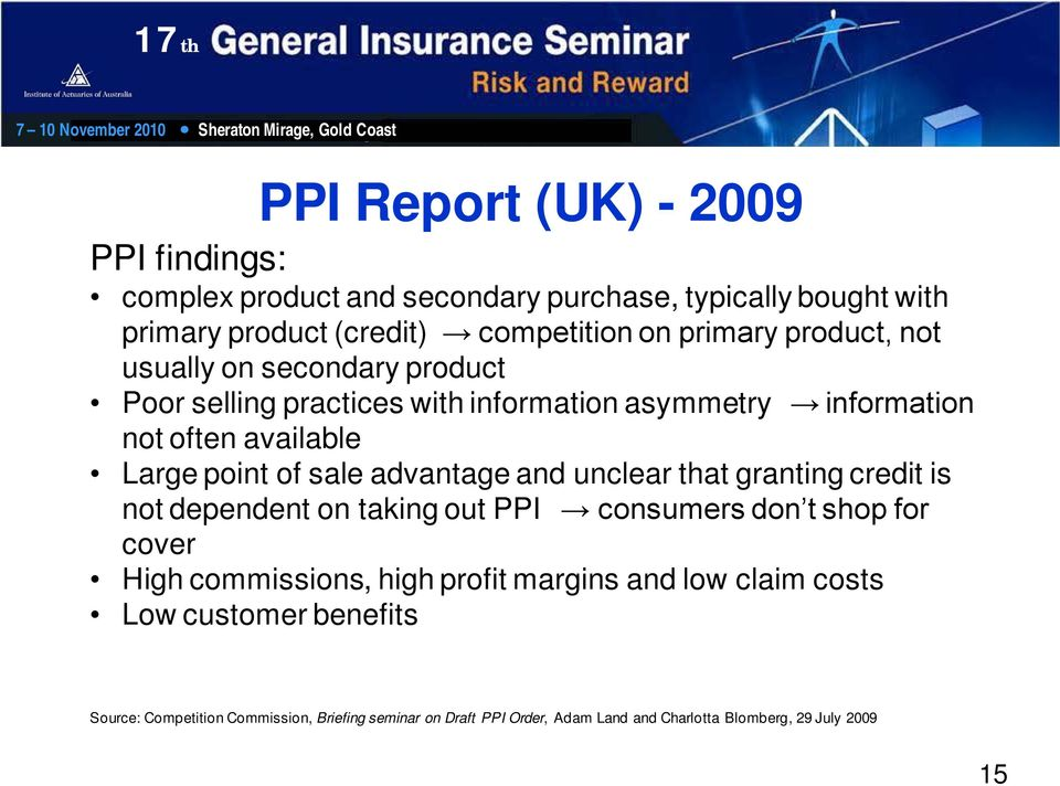 advantage and unclear that granting credit is not dependent on taking out PPI consumers don t shop for cover High commissions, high profit margins