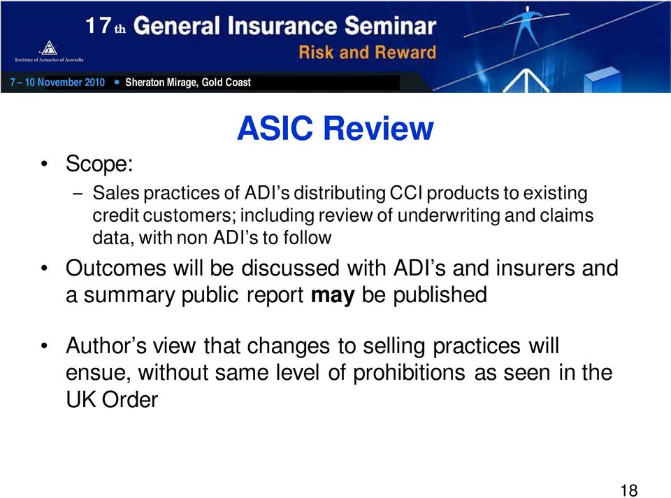 will be discussed with ADI s and insurers and a summary public report may be published Author s