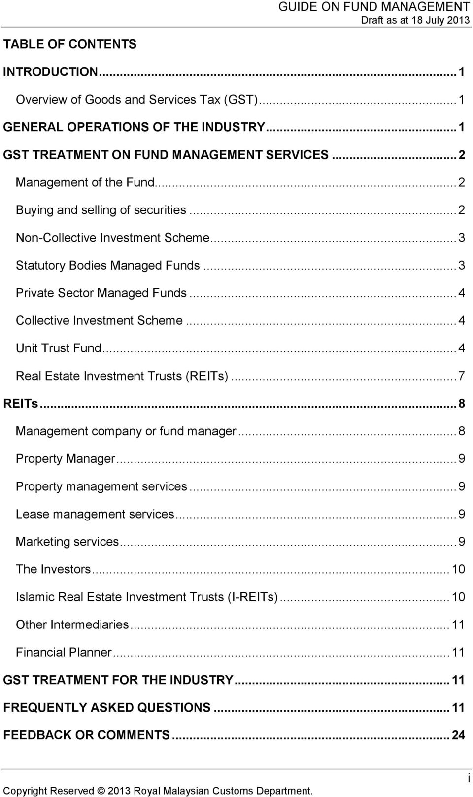 .. 4 Real Estate Investment Trusts (REITs)... 7 REITs... 8 Management company or fund manager... 8 Property Manager... 9 Property management services... 9 Lease management services.