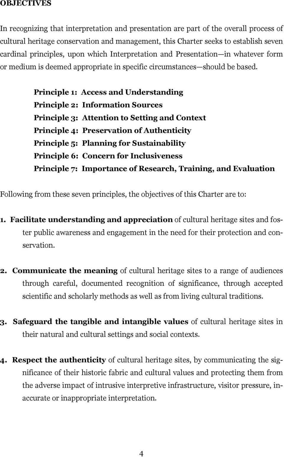 Principle 1: Access and Understanding Principle 2: Information Sources Principle 3: Attention to Setting and Context Principle 4: Preservation of Authenticity Principle 5: Planning for Sustainability