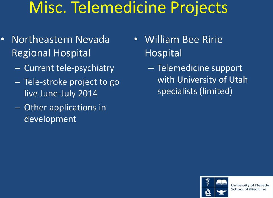 2014 Other applications in development William Bee Ririe Hospital