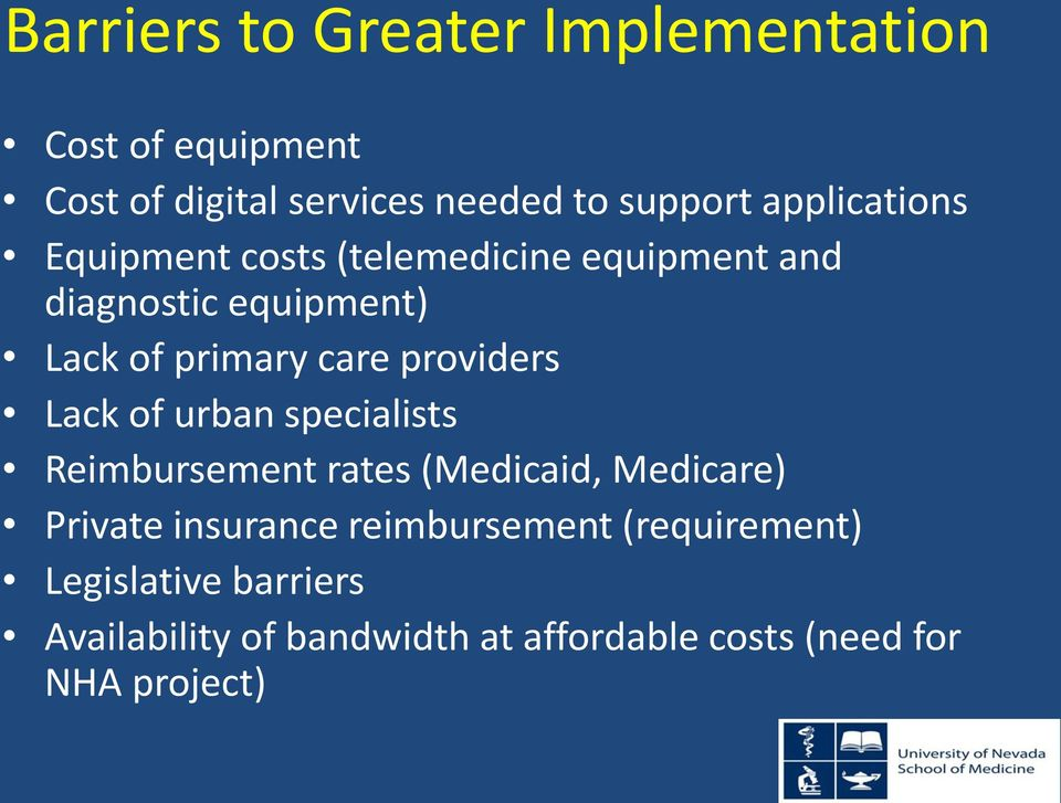 providers Lack of urban specialists Reimbursement rates (Medicaid, Medicare) Private insurance