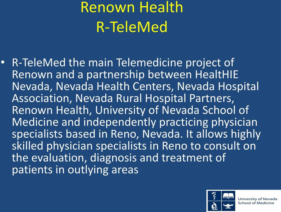 Nevada School of Medicine and independently practicing physician specialists based in Reno, Nevada.