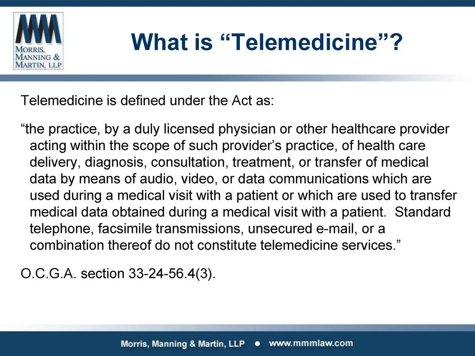 practice, of health care delivery, diagnosis, consultation, treatment, or transfer of medical data by means of audio, video, or data communications which are