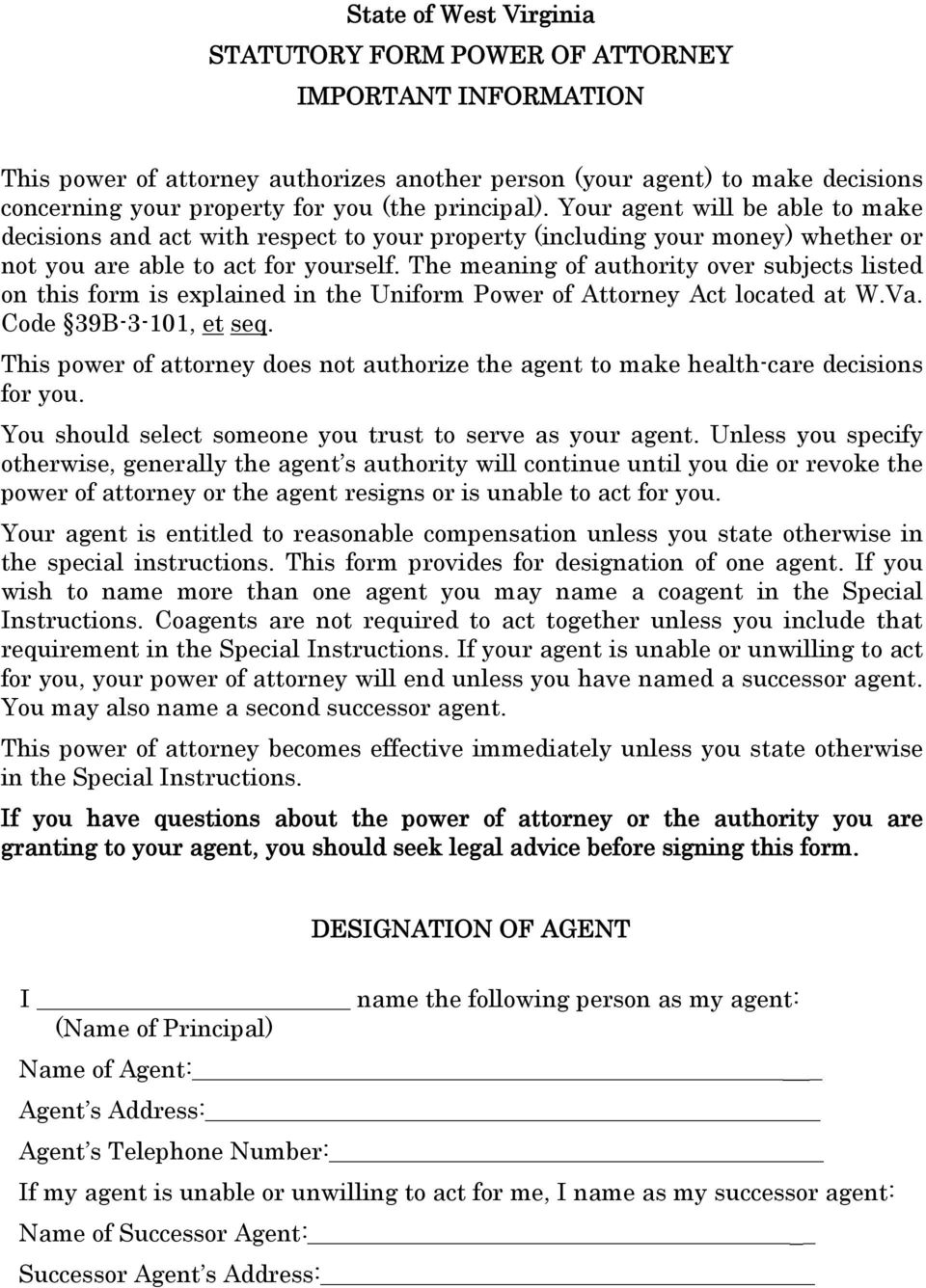 The meaning of authority over subjects listed on this form is explained in the Uniform Power of Attorney Act located at W.Va. Code 39B-3-101, et seq.