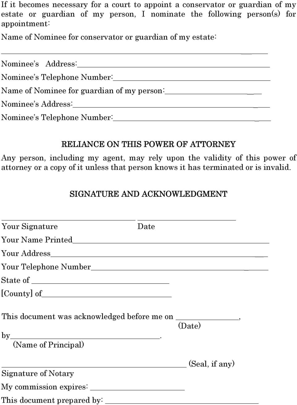 person, including my agent, may rely upon the validity of this power of attorney or a copy of it unless that person knows it has terminated or is invalid.