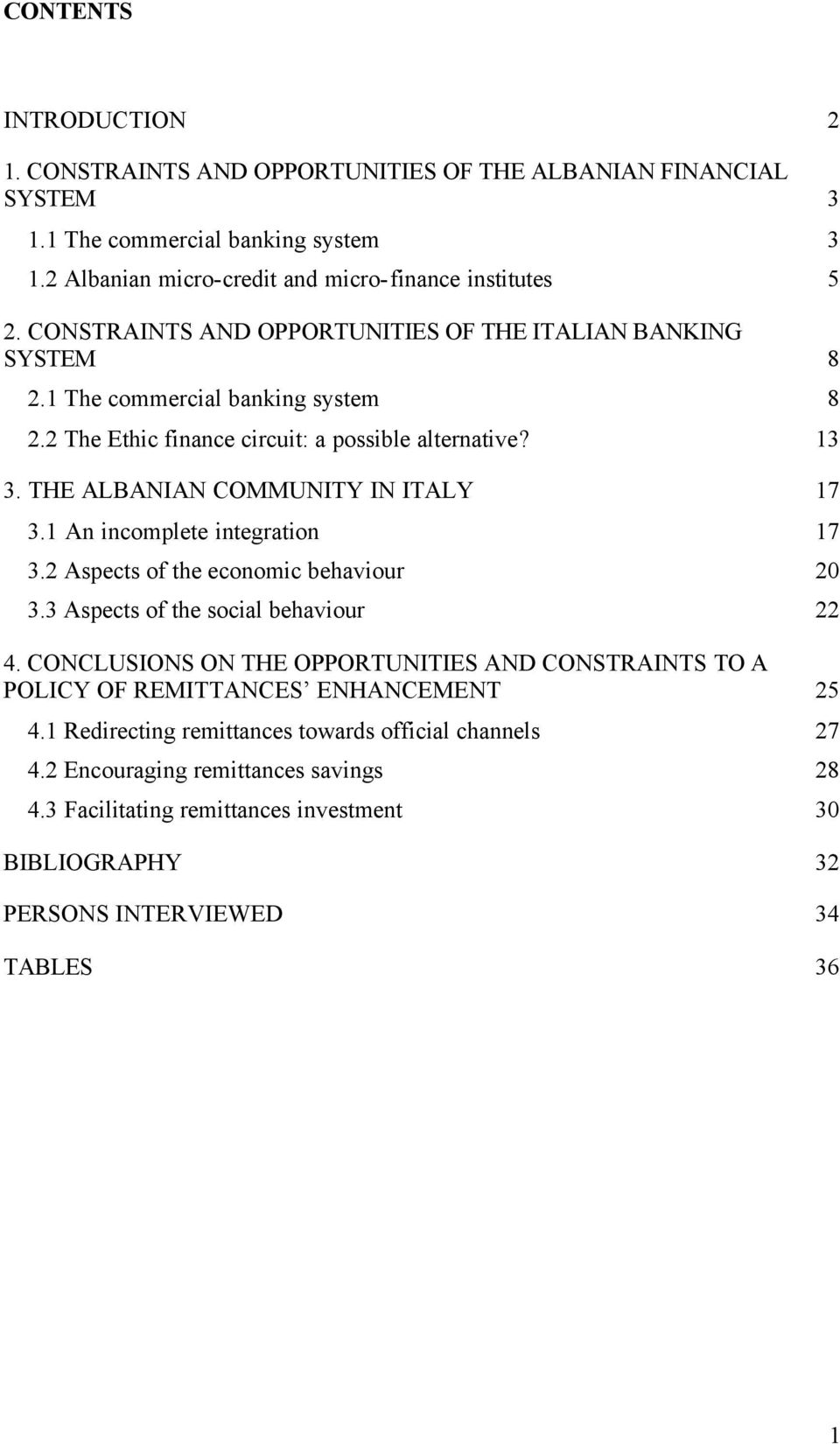 THE ALBANIAN COMMUNITY IN ITALY 17 3.1 An incomplete integration 17 3.2 Aspects of the economic behaviour 20 3.3 Aspects of the social behaviour 22 4.