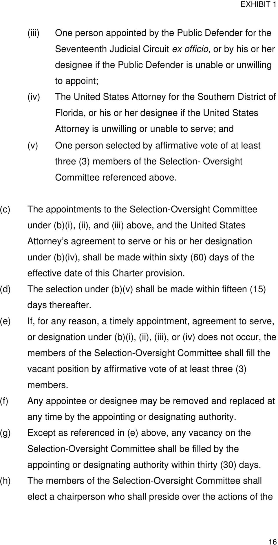 least three (3) members of the Selection- Oversight Committee referenced above.