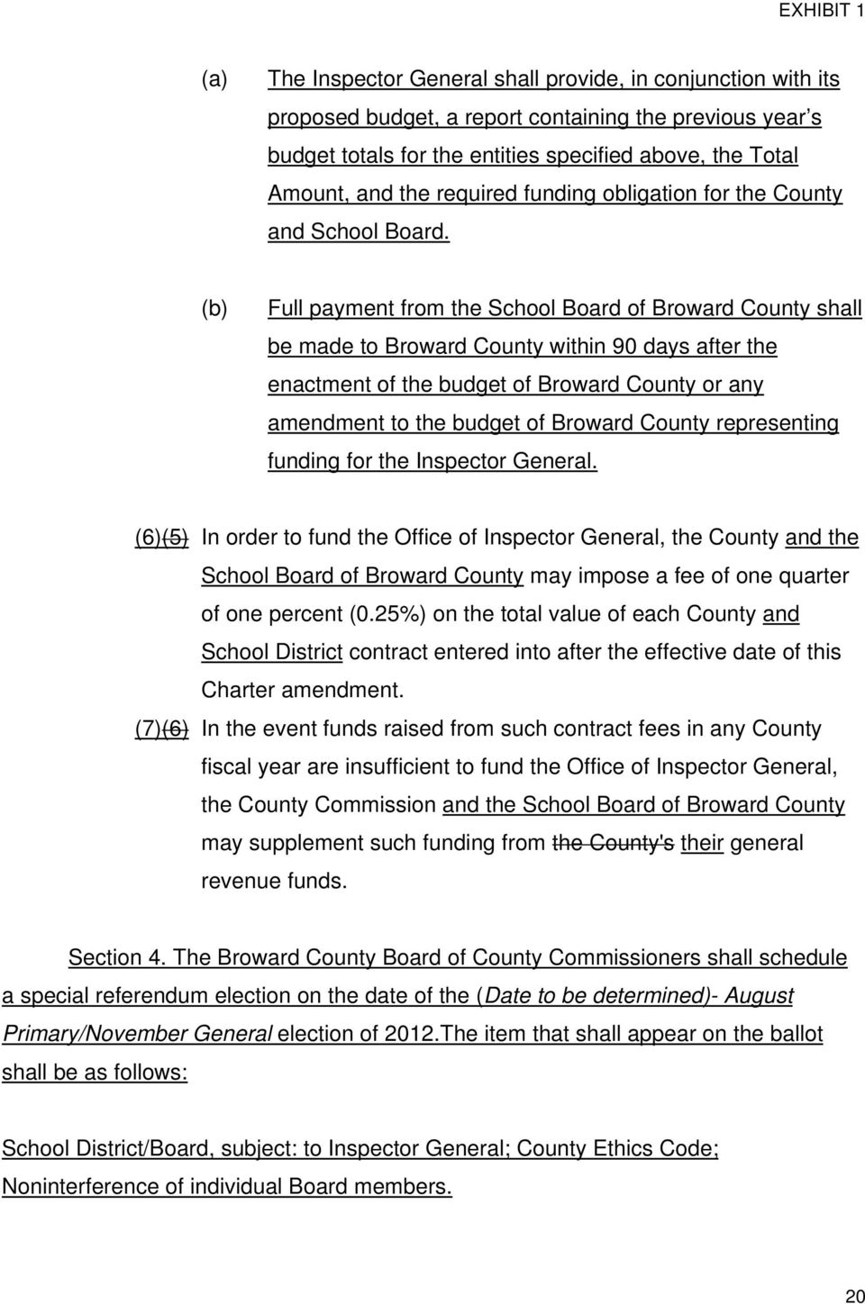 (b) Full payment from the School Board of Broward County shall be made to Broward County within 90 days after the enactment of the budget of Broward County or any amendment to the budget of Broward
