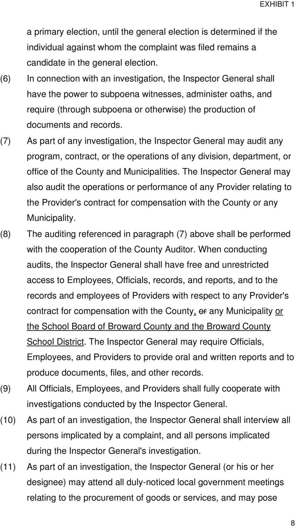 and records. (7) As part of any investigation, the Inspector General may audit any program, contract, or the operations of any division, department, or office of the County and Municipalities.