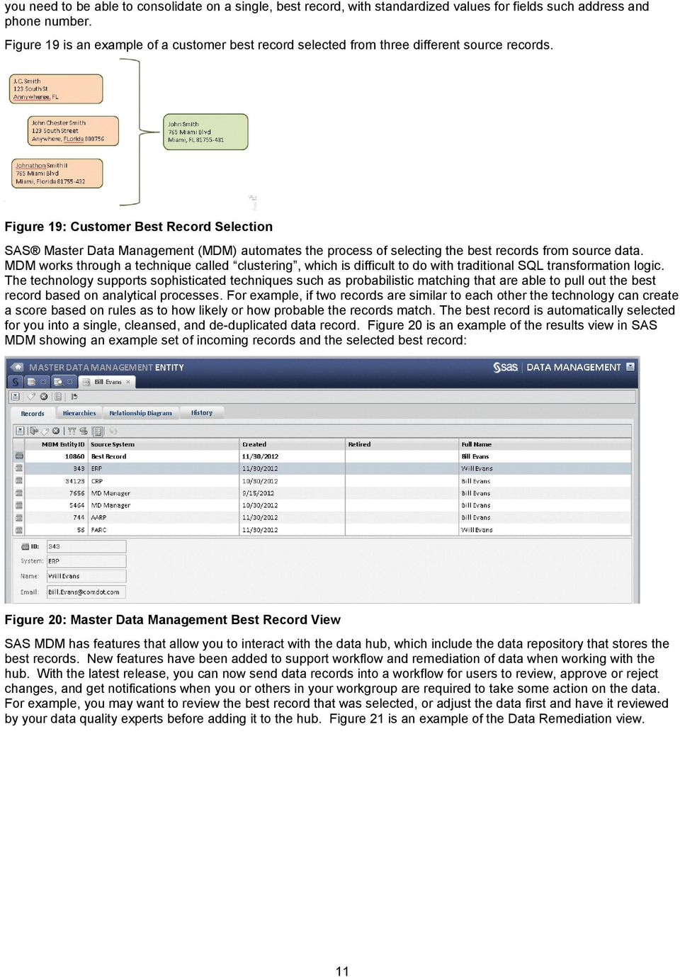 Figure 19: Customer Best Record Selection SAS Master Data Management (MDM) automates the process of selecting the best records from source data.