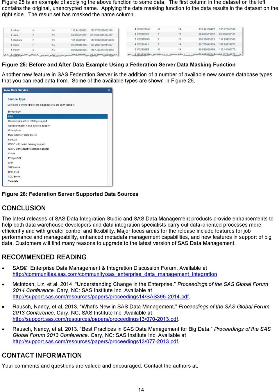 Figure 25: Before and After Data Example Using a Federation Server Data Masking Function Another new feature in SAS Federation Server is the addition of a number of available new source database